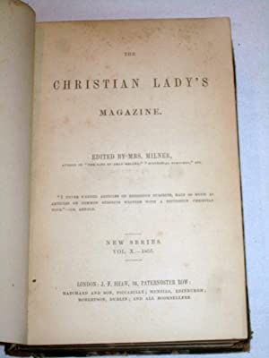 Christian Lady's Magazine 1855. New Series Vol X.: Milner, Mrs.