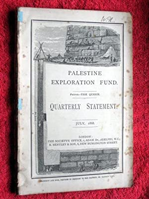 Palestine Exploration Fund Quarterly Statement JULY 1888 a Society for the accurate investigation ...