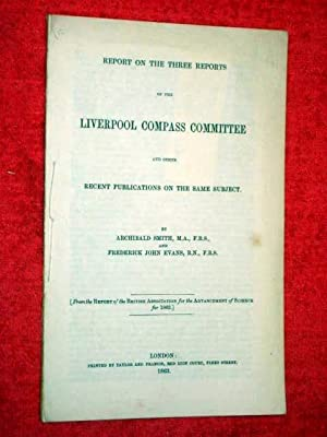 Report on the Three Reports of the Liverpool Compass Committee and Other Recent Publications on the...