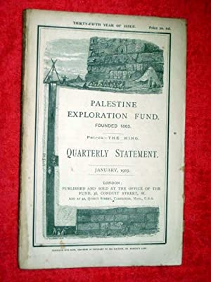 Palestine Exploration Fund Quarterly Statement January 1903. A Society for the Investigation of the...