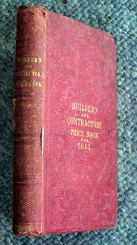 Builder's and Contractor's Price Book for 1861.: Burnell, George R.