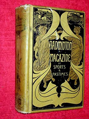 The Badminton Magazine of Sports and Pastimes Volume IV. January to June 1897: Watson, Alfred E.T.