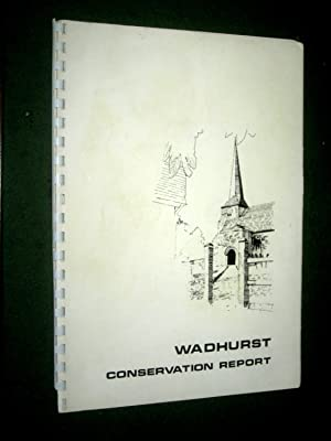 Wadhurst Conservation Report, ( Uckfield Sussex Rural District.): Jay, L. S.