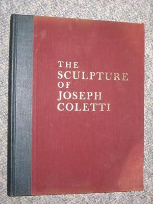 The Sculpture of Joseph Coletti,: Coletti, Joseph and Priest, Alan.
