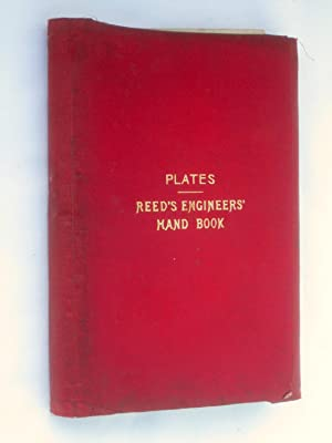Reed's Engineers' Hand Book to the Local Marine Board Examinations as First and Second ...