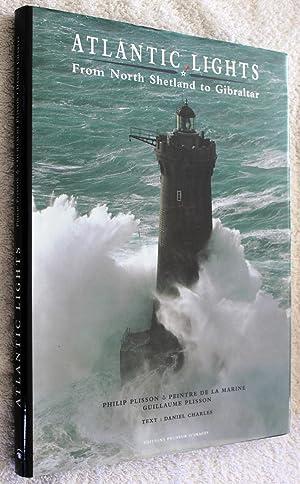 Atlantic Lights from North Shetland to Gibraltar.: Plisson, Guillaume., Charles,