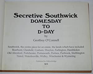 Secretive Southwick. Domesday to D-Day.: O'Connell, Geoffrey