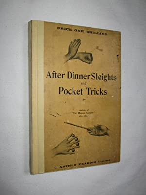 After Dinner Sleights and Pocket Tricks. Explaining and Illustrating Tricks by Thomas Nelson Downs;...