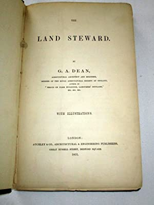 The Land Steward. With Illustrations.: Dean, G. A.