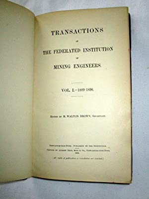 Transactions of The Federated Institution of Mining Engineers, Vol I. 1889 - 1890.: Brown, M. ...