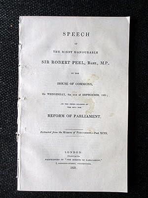 Speech of Sir Robert Peel in House of Commons 21st September 1831 on Third Reading of the Bill for ...