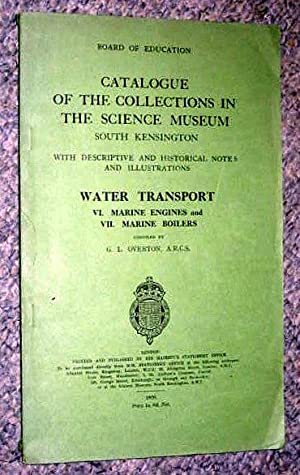 Catalogue of the Collections in the Science Museum South Kensington with Descriptive and Historical...