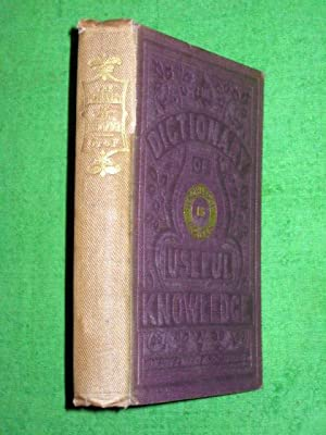 The Dictionary of Useful Knowledge - Volume 2, C - F. 1861