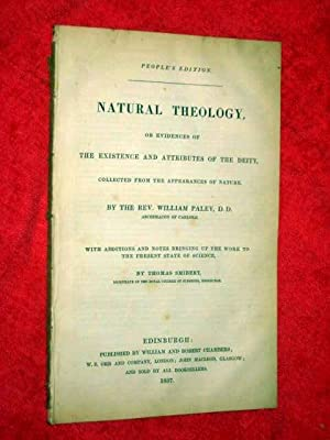 NATURAL THEOLOGY, or EVIDENCES of THE EXISTENCE and ATTRIBUTES of THE DEITY, COLLECTED from the ...