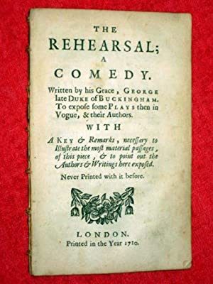 The Rehearsal. A Comedy. A Key & Remarks, Necessary to Illustrate the Most Material Passages of...
