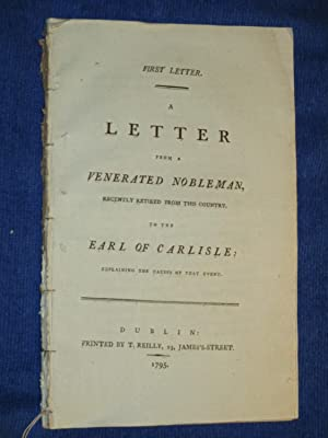 First Letter. A Letter from a Venerated Nobleman Who Recently Retired from This Country, to the ...