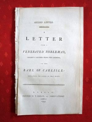 Second Letter. A Letter from a Venerated Nobleman Who Recently Retired from This Country, to the ...
