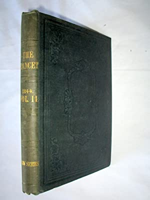 The Lancet MDCCCXLIV in Two Volumes Annually. 1844 Volume 2.: Wakley, Thomas.