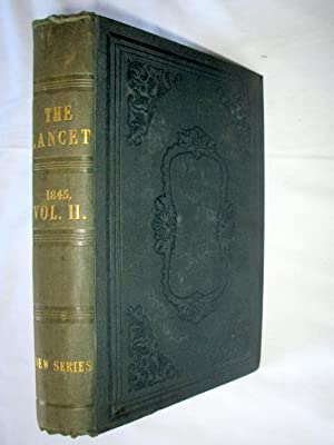 The Lancet MDCCCXLV in Two Volumes Annually. 1845 Volume 1.: Wakley, Thomas.