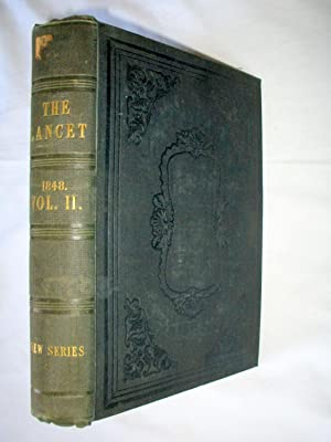 The Lancet MDCCCXLVIII in Two Volumes Annually. 1848 Volume 2. A Journal of British and Foreign ...