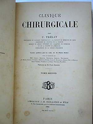 Clinique Chirurgicale. Tome Premier et Tome Second.: Trelat, Ulysse., M. Pierre Delbet.