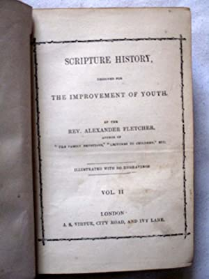 Scripture History Designed for The Improvement of Youth. Volume II.: Fletcher, Rev. Alexander.