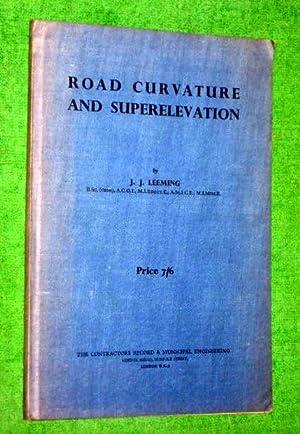 Road Curvature and Superelevation.: Leeming, J. J.