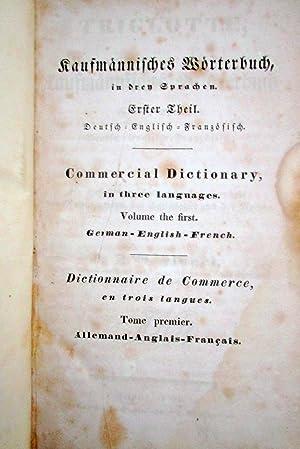 Triglotte, oder kaufmännisches Wörterbuch in drei Sprachen, Deutsch, Englisch und Franz&...