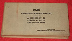 Johnson's Marine Manual. 1948. A directory of American-owned Commercial Craft with information...