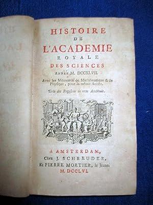 Histoire de l'Académie Royale Des Sciences. Année 1747. M.DCCXLVII. Avec les ...