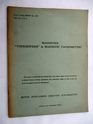 "BIOS Final Report No. 1259. MAGNETICS - ""THERMOPERM"" & MAGNETIC TACHOMETERS. British ..."