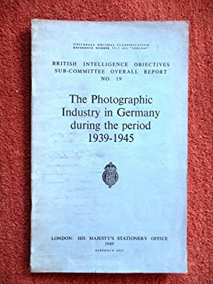 The Photographic Industry in Germany During the Period 1939 - 1945. British Intelligence Objectives...