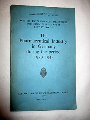 The Pharmaceutical Industry in Germany during the Period 1939 - 1945. British Intelligence ...