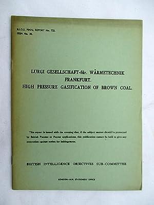 BIOS Final Report No. 722. LURGI GESELLSCHAFT-fur.: British Intelligence Objectives