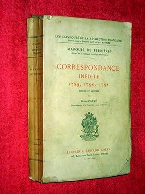 Correspondance Inedite, 1789, 1790, 1791. Publiee et Annotee. Les Classiques de la Revolution ...