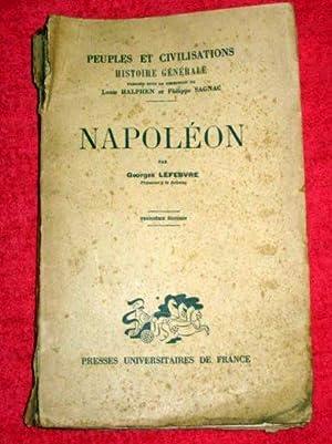 Napoléon. Peuples et Civilisations, Histoire Générale XIV.: Lefebvre, Georges....