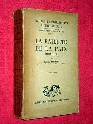 La Faillite De La Paix ( 1918 - 1939 ). Histoire Générale XX.: Baumont, Maurice. ...