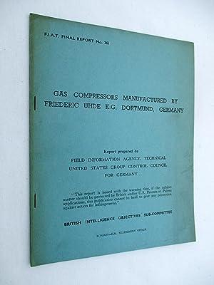 FIAT Final Report No. 261. GAS COMPRESSORS: Field Information Agency;