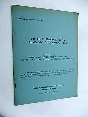 FIAT Final Report No. 470. FRATELLI MARZOLI: Field Information Agency;