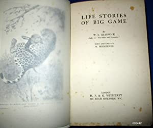 Life Stories of Big Game.: Chadwick, W. S.