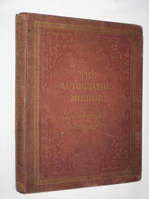 The Autographic Mirror, L'autographe Cosmopolite. Vol 3. Unedited Autographs of Illustrious ...