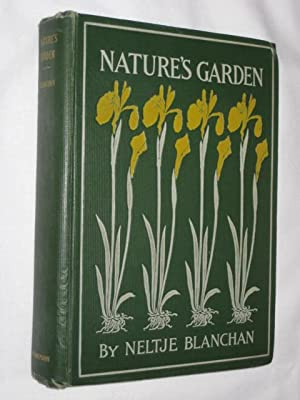Nature's Garden, An Aid to Knowledge of Our Wild Flowers and Their Insects with Colored Plates...