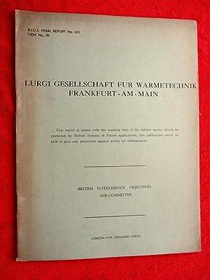 BIOS Final Report No. 623. Lurgi Gesellschaft: British Intelligence Objectives