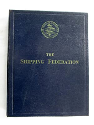 The Shipping Federation. A History of the: Powell, L. H.