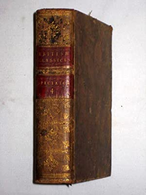 Harrison's British Classicks. Vol IV. The Spectator in Eight Volumes. The First 4 Vols Bound ...