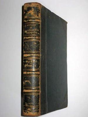 Histoire de la Revolution Francaise. Nouvelle Edition. Tome Second. Vol II of 2.: Thiers, M. A.