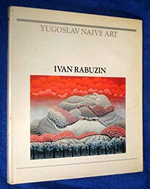 Ivan Rabuzin, Yugoslav Naive Art: Rabuzin, Ivan. Ivan
