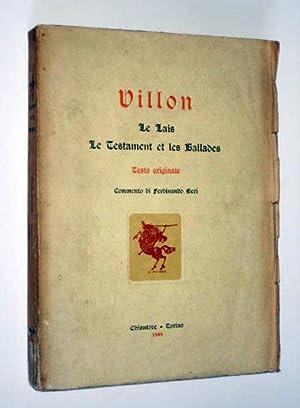 VILLON. Le Lais. Le testament et les Ballades. Testo originale. Commento Di Ferdinando Neri.: ...