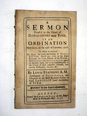 A Sermon Preached in the Chapel of Bishop Thorp Near York, at an Ordination Held There, on ...