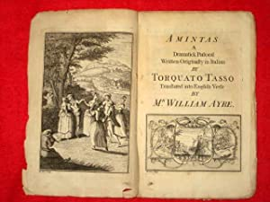 AMINTAS. A Dramatick Pastoral. Written Originally in Italian by Torquato Tasso. Translated into ...